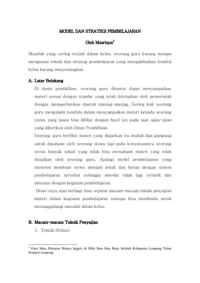 MODEL DAN STRATEGI PEMBELAJARAN                                    Oleh Masriqon1Masalah yang sering terjadi dalam kelas, ...