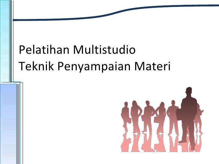 Pelatihan Multistudio Teknik Penyampaian Materi