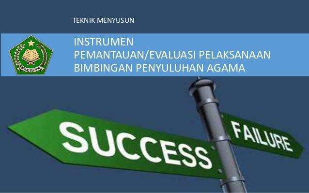 Teknik penyusunan instrumen pemantauan evaluasi pelaksanaan bimbingan penyuluhan agama