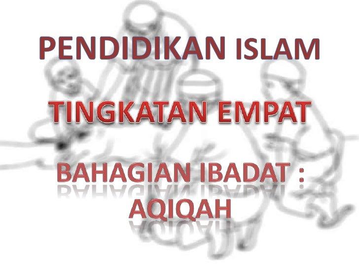OBJEKTIF:1) Memahami konsep aqiqah dan hukumnya    menurut syariat Islam.2) Memahami dalil disyariatkan Aqiqah.3) Memahami...