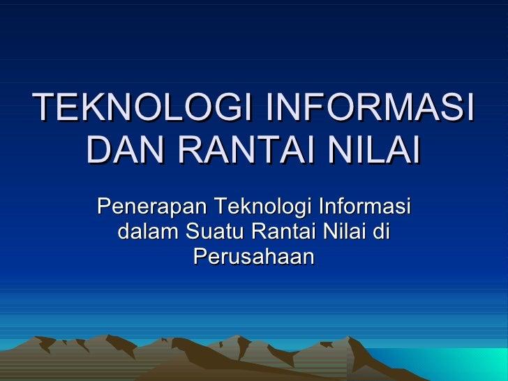 Teknologi Informasi Dan Rantai Nilai