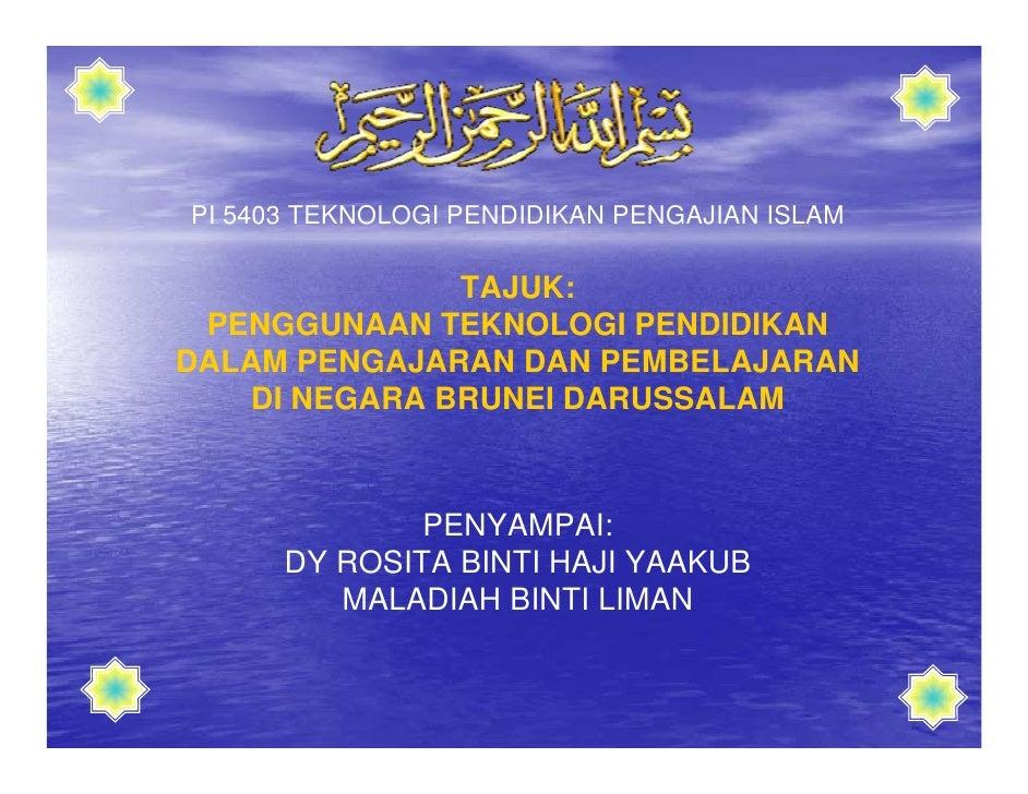 PI 5403 TEKNOLOGI PENDIDIKAN PENGAJIAN ISLAM                 TAJUK:  PENGGUNAAN TEKNOLOGI PENDIDIKAN DALAM PENGAJARAN DAN ...