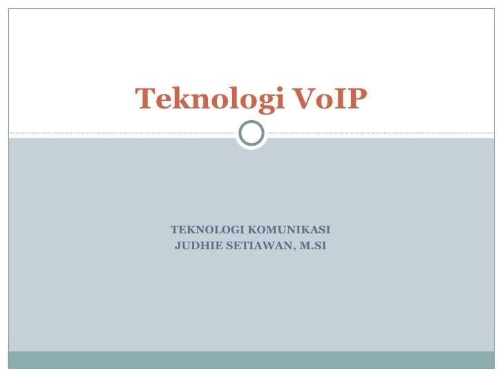 Teknologi Komunikasi - VoIP