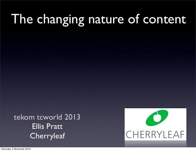 The changing nature of content  tekom tcworld 2013 Ellis Pratt Cherryleaf Saturday, 9 November 2013