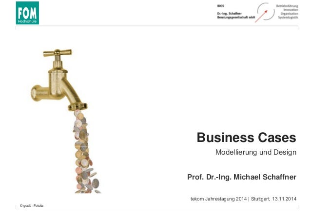 Business Cases  Modellierung und Design  Prof. Dr.-Ing. Michael Schaffner  tekom Jahrestagung 2014 | Stuttgart, 13.11.2014...