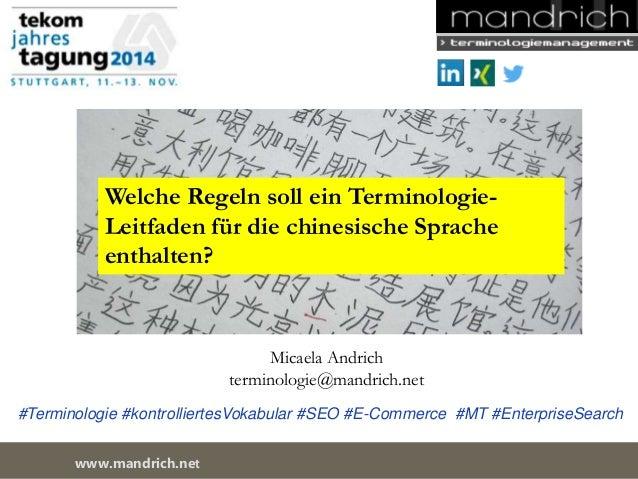 Welche Regeln soll ein Terminologie-  Leitfaden für die chinesische Sprache  enthalten?  Micaela Andrich  terminologie@man...
