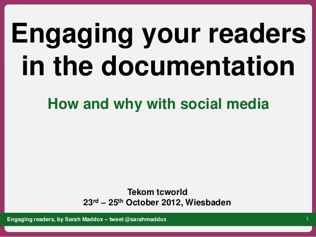 Engaging your readers  in the documentation             How and why with social media                                     ...