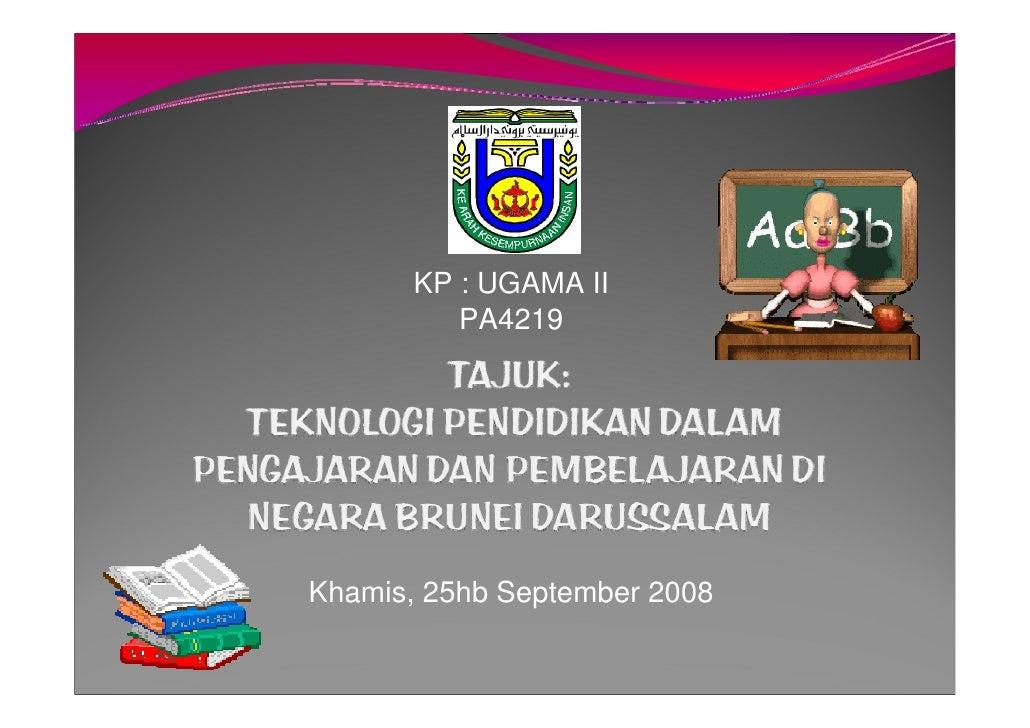 KP : UGAMA II          PA4219     Khamis, 25hb September 2008