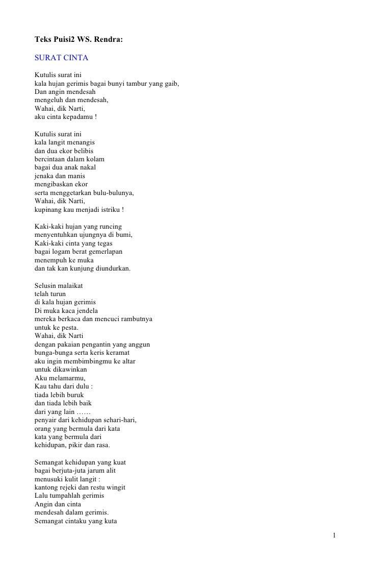 Teks Puisi2 WS. Rendra:  SURAT CINTA  Kutulis surat ini kala hujan gerimis bagai bunyi tambur yang gaib, Dan angin mendesa...