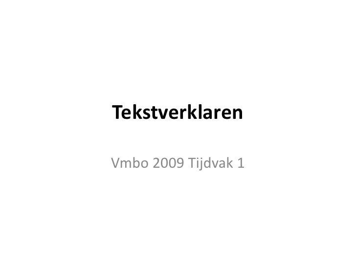 Tekstverklaren<br />Vmbo 2009 Tijdvak 1<br />