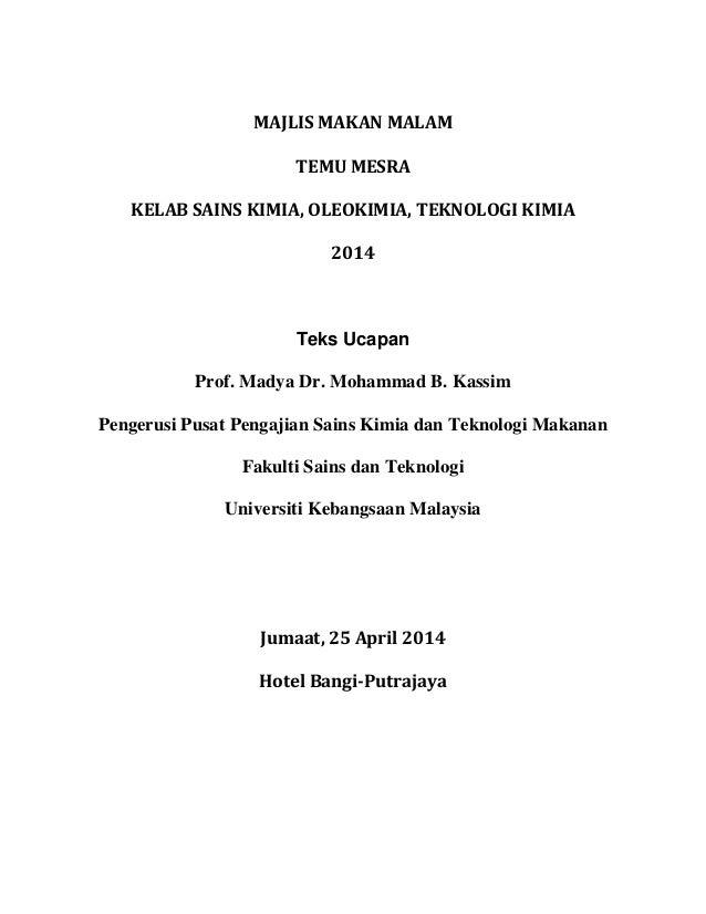 MAJLIS MAKAN MALAM TEMU MESRA KELAB SAINS KIMIA, OLEOKIMIA, TEKNOLOGI KIMIA 2014 Teks Ucapan Prof. Madya Dr. Mohammad B. K...