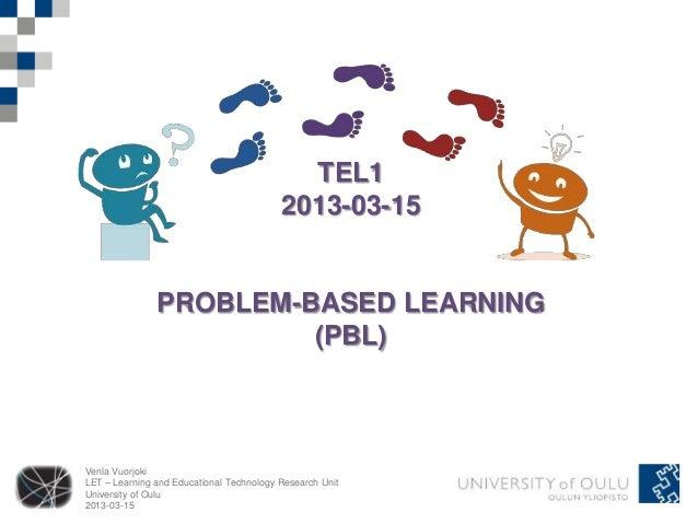 TEL1                                          2013-03-15               PROBLEM-BASED LEARNING                        (PBL)...