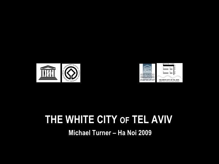 THE WHITE CITY  OF  TEL AVIV Michael Turner – Ha Noi 2009