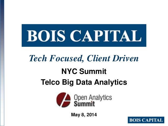 Tech Focused, Client Driven NYC Summit Telco Big Data Analytics May 8, 2014