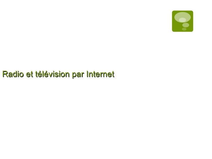 Radio et télévision par Internet