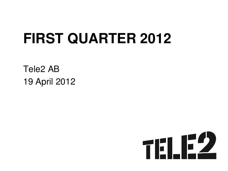 Tele2 First quarter 2012