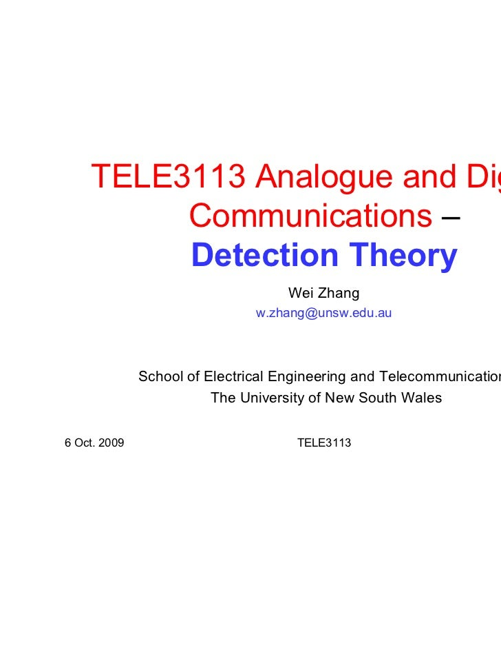 TELE3113 Analogue and Digital         Communications –         Detection Theory                                   Wei Zhan...
