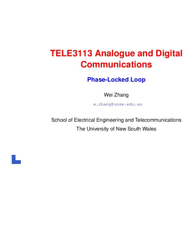 TELE3113 Analogue and Digital      Communications               Phase-Locked Loop                      Wei Zhang          ...