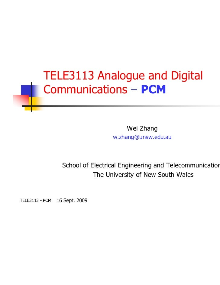 TELE3113 Analogue and Digital          Communications – PCM                                        Wei Zhang              ...