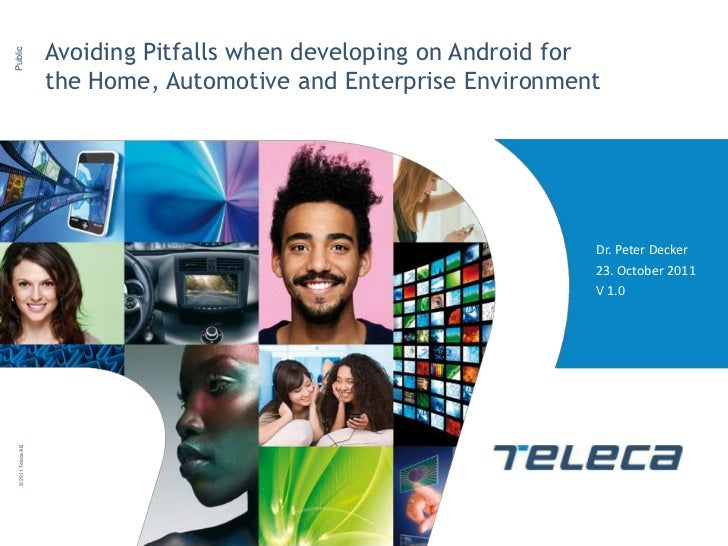 Avoiding Pitfalls when developing on Android forPublic                     the Home, Automotive and Enterprise Environment...