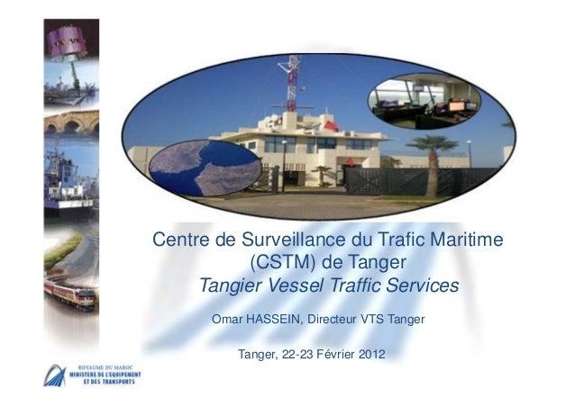 MSC 86 IMO Head Quarter – London, 27 May – 5 June Centre de Surveillance du Trafic Maritime (CSTM) de Tanger Tangier Vesse...