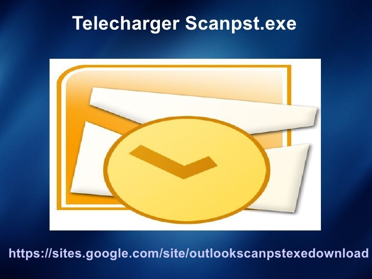 Telecharger Scanpst.exehttps://sites.google.com/site/outlookscanpstexedownload