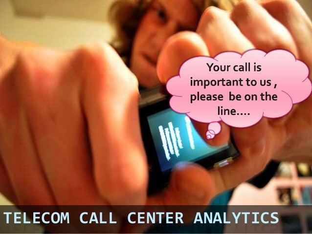 Telecom  big data call center analytics