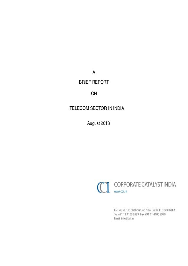 A BRIEF REPORT ON TELECOM SECTOR IN INDIA August 2013