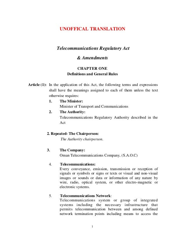 1 UNOFFICAL TRANSLATION Telecommunications Regulatory Act & Amendments CHAPTER ONE Definitions and General Rules Article (...