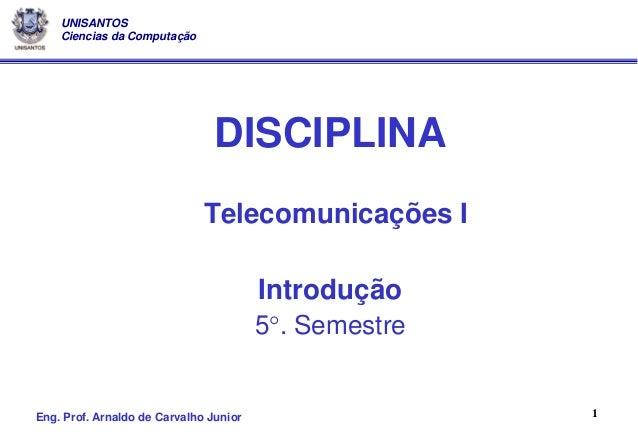 UNISANTOS    Ciencias da Computação                                DISCIPLINA                              Telecomunicaçõe...