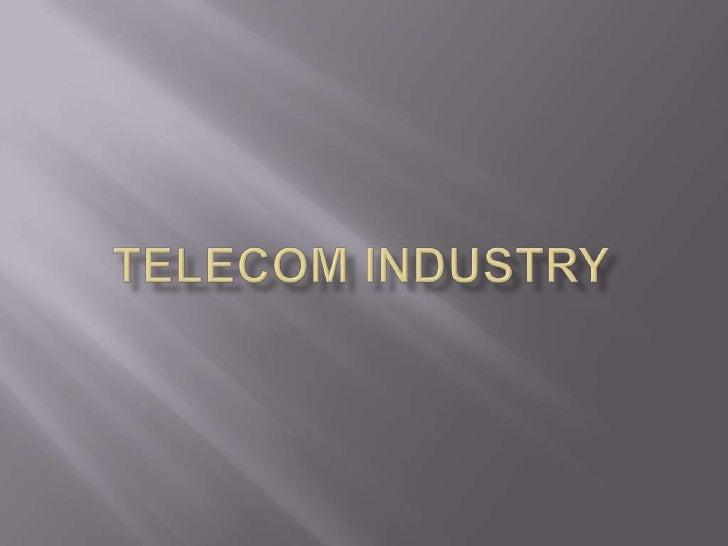 Telecom Industry<br />