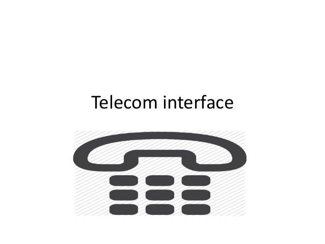 Telecom interface