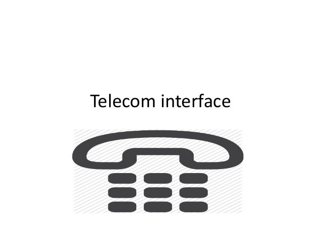 Telecom interface