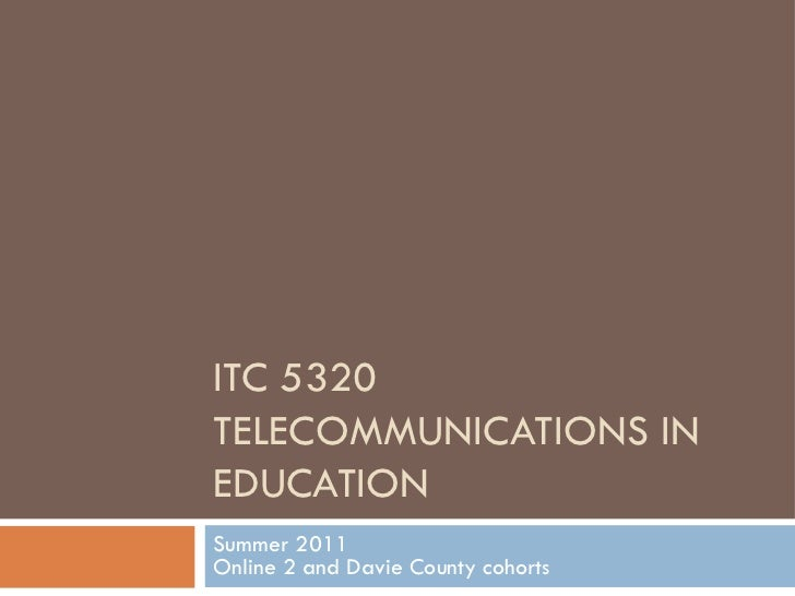 ITC 5320 Telecom Introduction Summer 2011