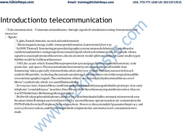 www.h2kinfosys.com Email: training@h2kinfosys.com USA: 770-777-1269 UK: 020 33717615 Introductionto telecommunication Tel...