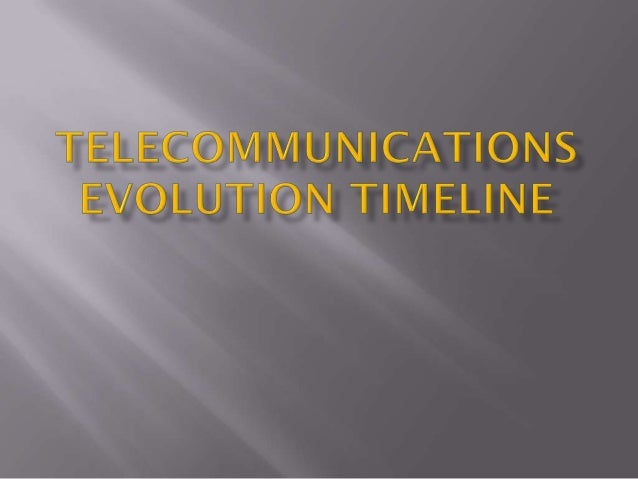 telecommunications evolution timeline Technology timeline: 1752 - 1990 1752 lightning rod benjamin franklin's electricity experiments lead him to a valuable application -- the lightning rod, which when placed at the apex of a barn, church steeple, or other structure, conducts lightning.