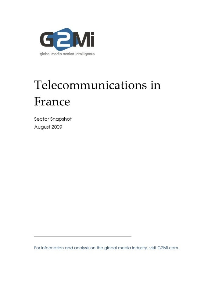 Telecommunications in France Sector Snapshot August 2009     For information and analysis on the global media industry, vi...