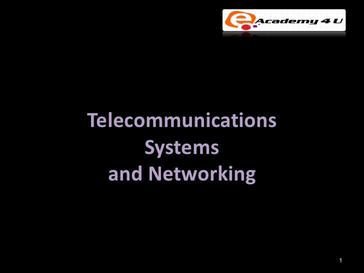 Telecommunications      Systems  and Networking                     1
