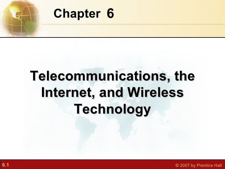 6 Chapter   Telecommunications, the Internet, and Wireless Technology