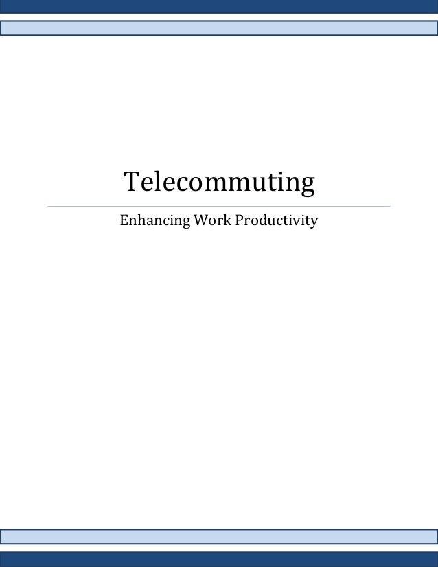 Telecommuting Enhancing Work Productivity
