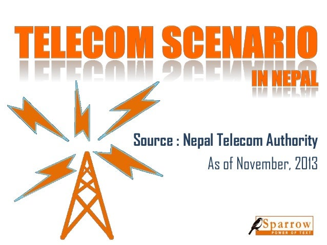 Source : Nepal Telecom Authority As of November, 2013
