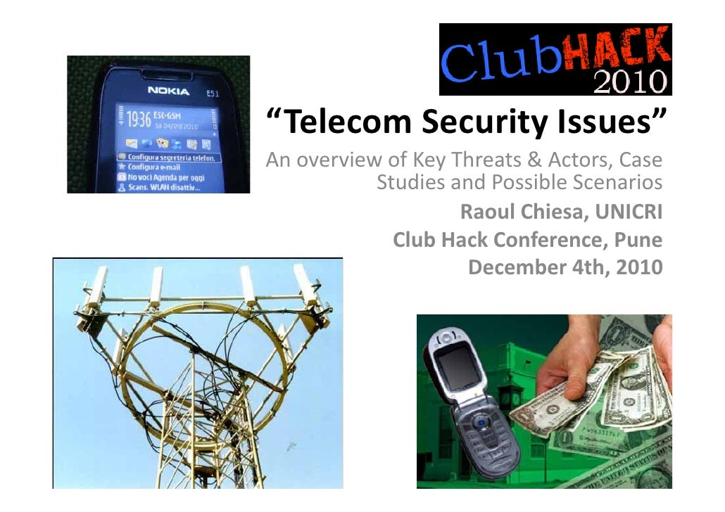 """""""TelecomSecurityIssues""""Anoverview of KeyThreats &Actors,Case           Studies andPossible Scenarios              ..."""