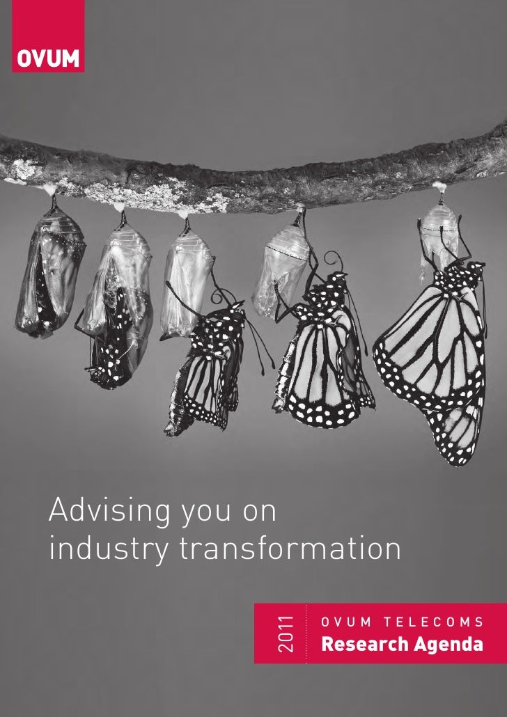 Advising you onindustry transformation                     OVUM TELECOMS              2011                     Research Ag...