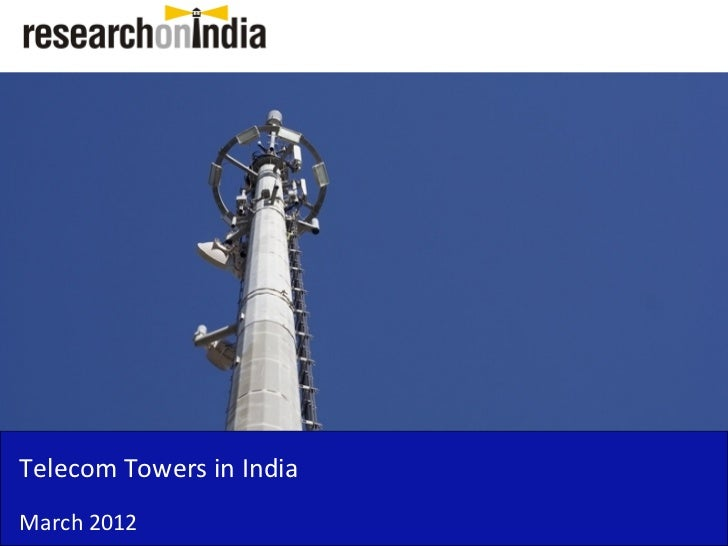 Market Research Report : Telecom Towers in India 2012