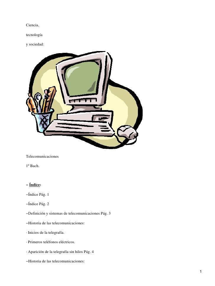 Ciencia,  tecnología  y sociedad:     Telecomunicaciones  1º Bach.    − Índice:  −Índice Pág. 1  −Índice Pág. 2  −Definici...