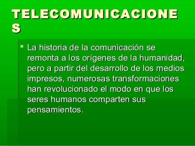 TELECOMUNICACIONETELECOMUNICACIONE SS  La historia de la comunicación seLa historia de la comunicación se remonta a los o...