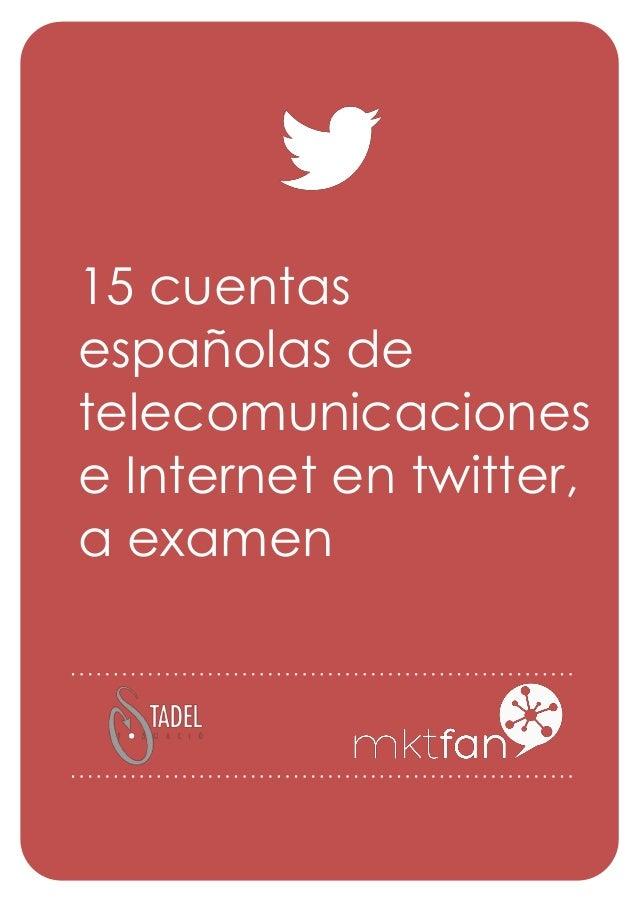 15 cuentas españolas de telecomunicaciones e Internet en twitter, a examen