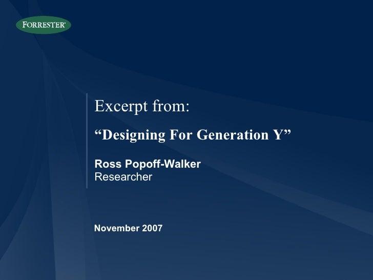 "November 2007 Ross Popoff-Walker Researcher Excerpt from: "" Designing For Generation Y"""