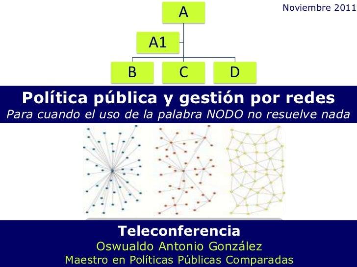 Noviembre 2011                            A                       A1                   B        C        D  Política públi...