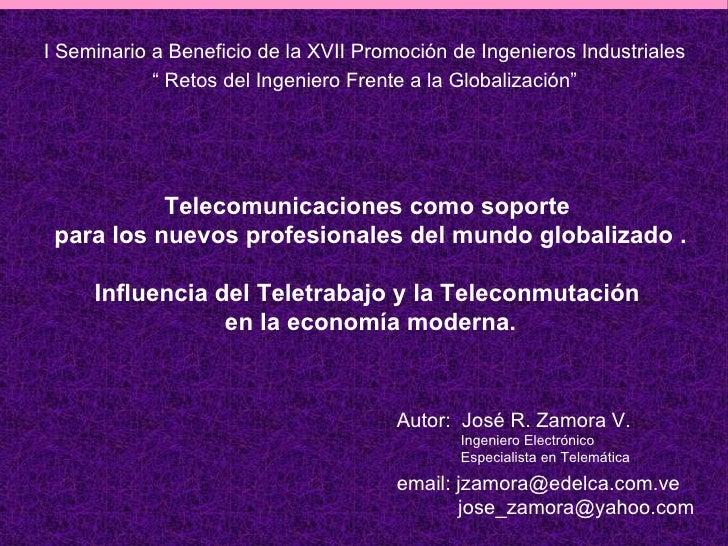 Telecomunicaciones como soporte  para los nuevos profesionales del mundo globalizado . Influencia del Teletrabajo y la Tel...